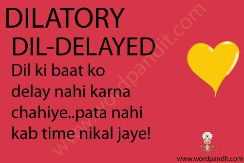 Dilatory